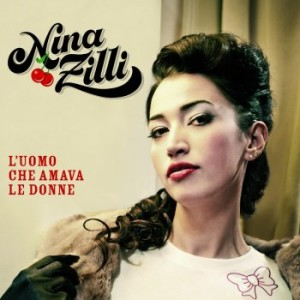L'uomo che amava le donne - Nina Zilli
