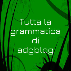 tutta la grammatica di adgblog