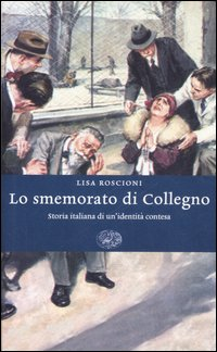 la copertina del libro dedicato al caso dello smemorato di Collegno, di Lisa Roscioni