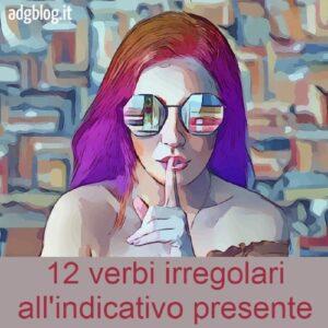 12 verbi irregolari al presente