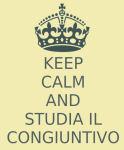 keep calm e studia il congiuntivo