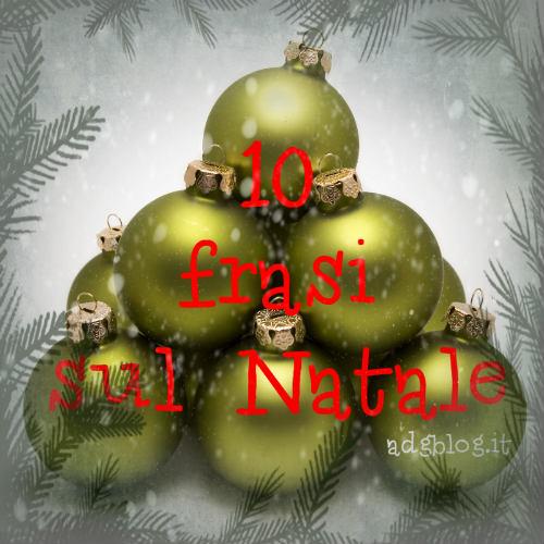 Frasi Natale Rime.Italiano Con 10 Frasi Sul Natale Adgblog
