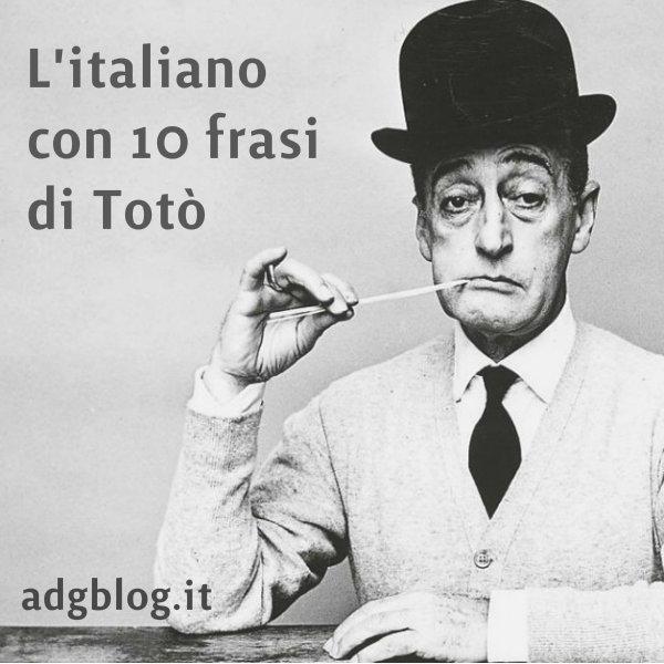 10 Citazioni E 4 Modi Di Dire Dai Film Di Toto Per Imparare L