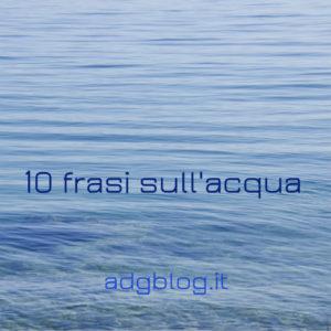 10 frasi sull'acqua