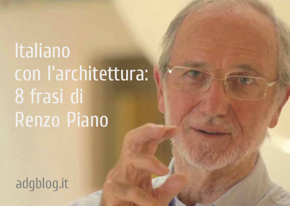 Italiano Con L Architettura 8 Frasi Di Renzo Piano Adgblog