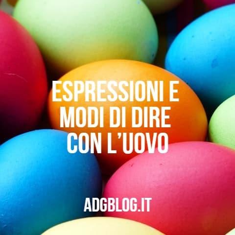espressioni e modi di dire con l'uovo
