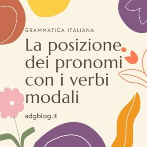 La posizione dei pronomi con i verbi modali