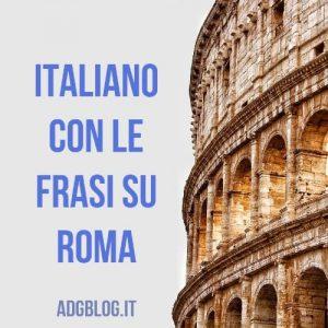 italiano con le frasi su roma