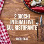 2giochi interattivi sul ristorante